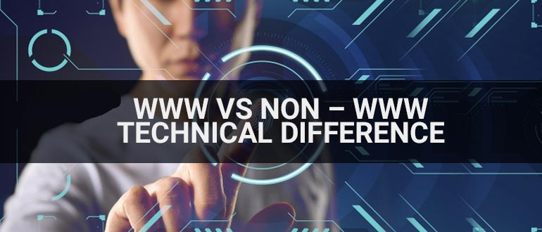 WWW vs Non – WWW- Technical Difference